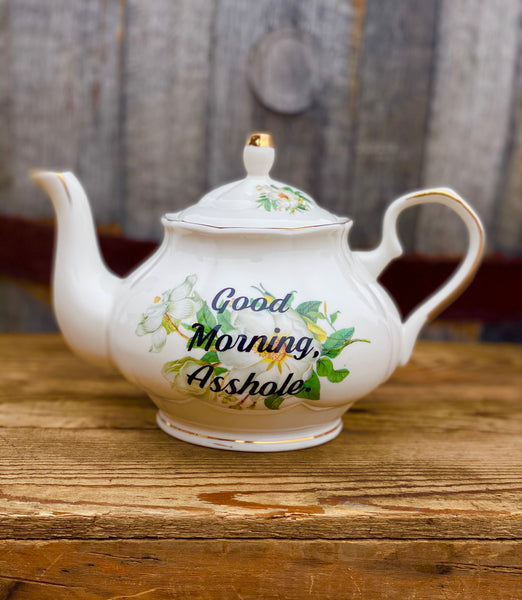 Good Morning, Asshole.| vulgar vintage style magnolia print tea pot