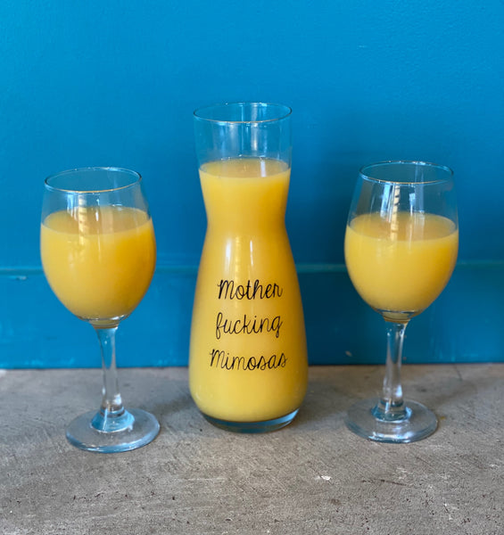 Mother fucking mimosas