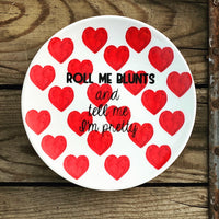 Roll me blunts and tell me I'm pretty | vulgar vintage style watercolor heart 5in rolling tray/side plate