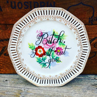 Bitch, I will cut you.  | Vulgar vintage hand painted floral decorative one of a kind plate