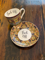 Fuck off | vulgar vintage style kaleidoscope tea cup with matching saucer