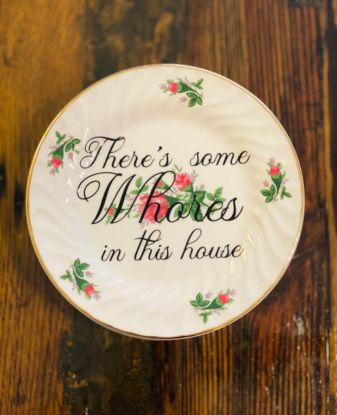 There's some Whores in this house | vulgar vintage rose dinner plate