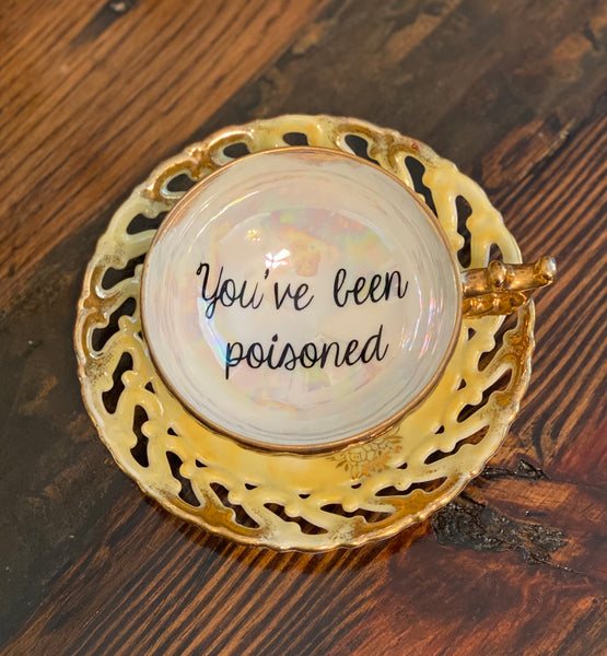 You've been poisoned. | Vulgar vintage tea cup with matching 'Bye' saucer