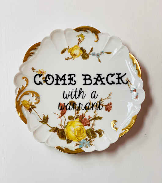 COME BACK with a warrant | Vulgar vintage hand painted floral 9in dinner plate
