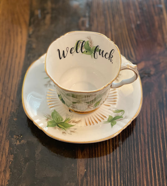 Well, fuck. | vulgar vintage Royal Adderly porcelain tea cup with matching saucer