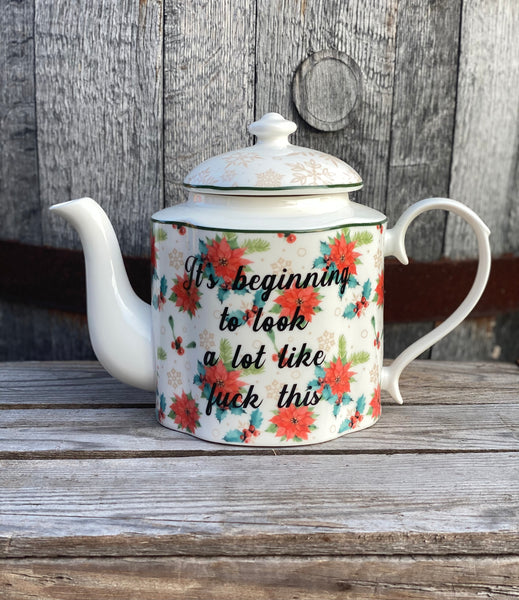 It's beginning to look a lot like fuck this | Vulgar vintage style holiday tea pot