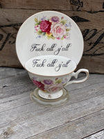 Fuck all y'all | vulgar vintage floral teacup and matching saucer