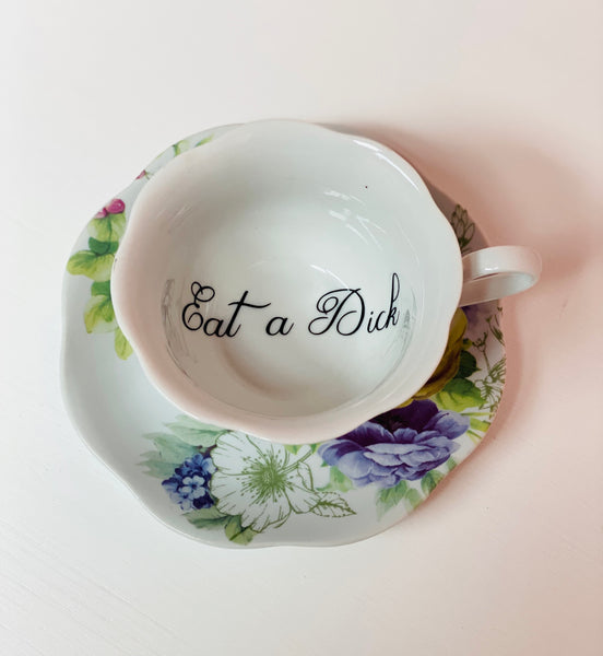 Eat a Dick | vulgar vintage style tea cup and saucer