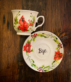 You've been poisoned *Holiday edition* | vulgar tea cup and matching 'Bye' saucer set