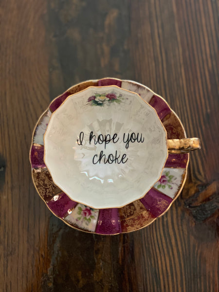 I hope you choke Bitch | vulgar vintage gold edge tea cup and saucer
