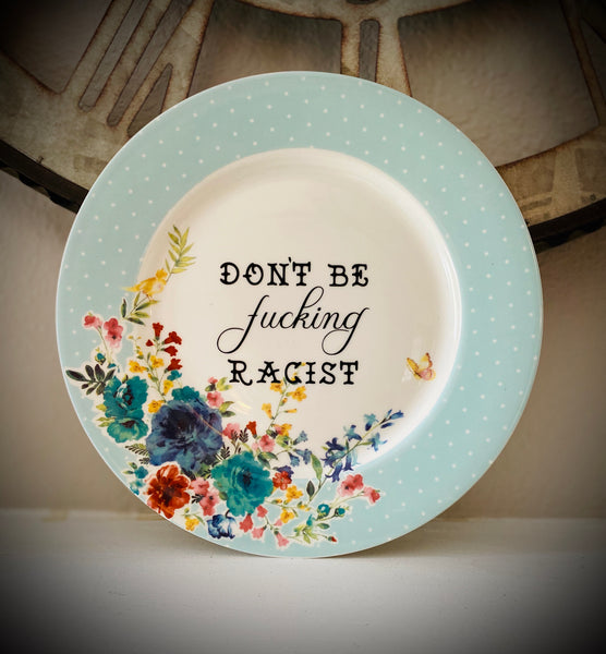 Don't be fucking racist  | Vulgar vintage style 11in dinner plate