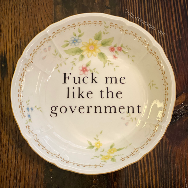 Fuck me like the government | vulgar vintage Nikko China Supreme candy bowl