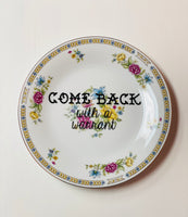 COME BACK with a warrant | Vulgar vintage hand painted floral 11in dinner plate