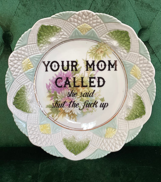 YOUR MOM CALLED she said shut the fuck up | Vulgar vintage one of a kind serving bowl