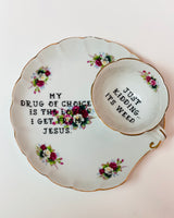 My drug of choice Vintage unmarked tea cup and snack plate