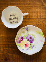 Stop fucking talking. | vulgar vintage style china tea cup and 'Bitch' saucer