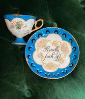 Kindly fuck off | vulgar vintage tea cup and matching saucer