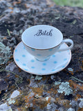 Bitch | vulgar vintage style polka dot china tea cup and saucer