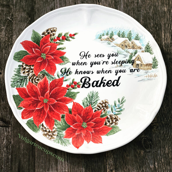 He sees you when you're sleeping. He knows when you are baked. | Vulgar vintage style holiday dinner plate