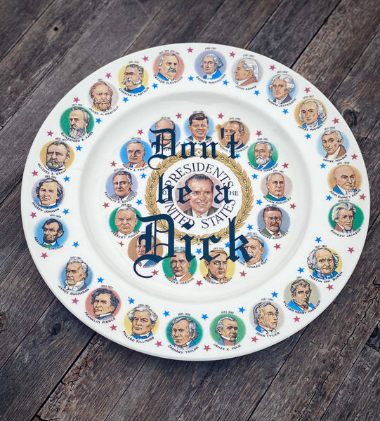 Don't be a Dick | Vulgar vintage US Presidents 11in inauguration dinner plate