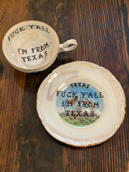 'Fuck Y'all I'm from Texas' | Vulgar vintage TEXAS opalescent cup and saucer