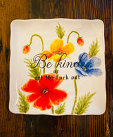 BE KIND or get the fuck out  | Vulgar vintage style decorative square plate