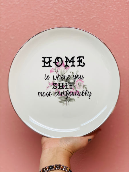 HOME is where you shit most comfortably | Vulgar vintage dinner plate
