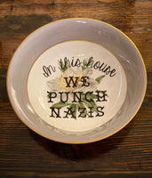 In this house WE PUNCH NAZIS | vulgar vintage Princess China floral 11in serving bowl