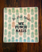 In this house WE PUNCH NAZIS | vulgar vintage style pineapple salad plate