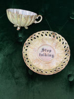 Stop talking | vulgar vintage bone china tea cup and cut out saucer