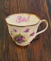 Bitch |  Vulgar vintage orphan tea cup
