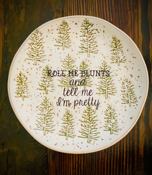 Roll me blunts and tell me I'm pretty | vulgar vintage style 8in rolling tray/side plate