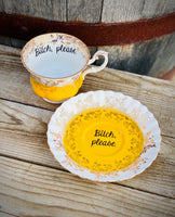 Bitch, please. | Vulgar vintage Royal Albert tea cup and saucer