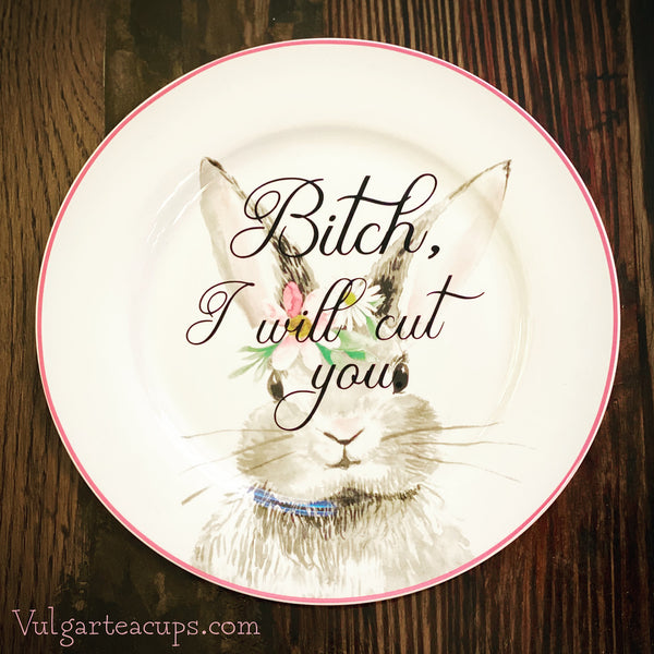 Bitch, I will cut you.  | Vulgar vintage floral decorative salad plate