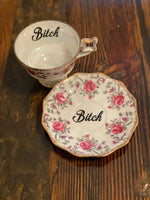 Bitch | vulgar vintage opalescent floral china tea cup and saucer