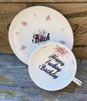 Happy fucking birthday | vulgar vintage Meito china tea cup and 'Bitch' saucer