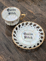 Queen Bitch | vulgar vintage opalescent china tea cup and saucer