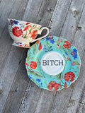 Bitch | vulgar vintage style floral china tea cup and saucer