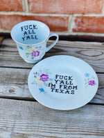 Fuck all y'all | vulgar vintage teacup and matching saucer