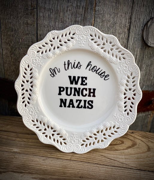 In this house WE PUNCH NAZIS | vulgar vintage style lace cut out edge salad plate