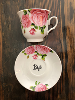 You've been poisoned | vulgar tea cup and matching 'Bye' saucer set