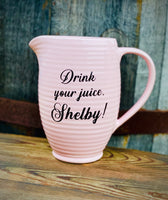 Drink your juice, Shelby! | vulgar vintage style large pink porcelain pitcher
