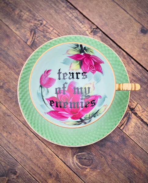 Tear of my enemies | vulgar vintage Lofton one of a kind hand painted bone china tea cup and matching saucer