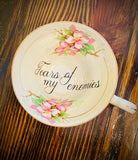 Tears of my enemies |  Vulgar vintage orphan tea cup