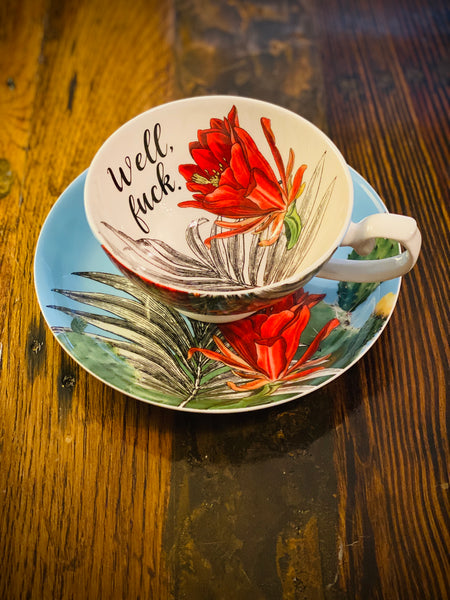 Well, fuck. | vulgar vintage style blue cactus flower bone china tea cup with matching saucer