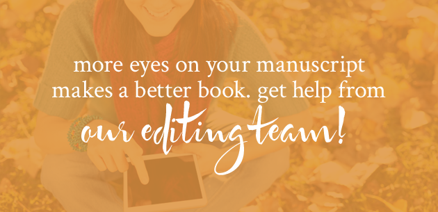 More eyes on your manuscript makes a better book. get help from our editing team