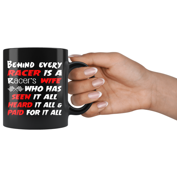 Behind Every Racer Is A Racer's Wife Mug!