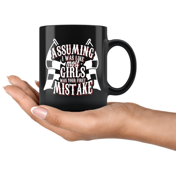 Assuming I Was Like Most Girls Was Your First Mistake Mug!