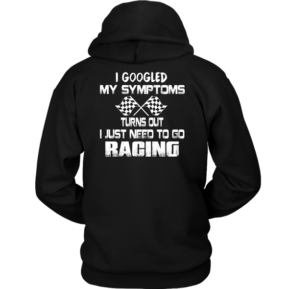 I Googled My Symptoms Turns Out I Just Need To Go Racing T-Shirts!
