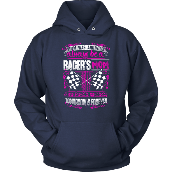 I'm Was And Will Always Be A Racer's Mom T-Shirts!